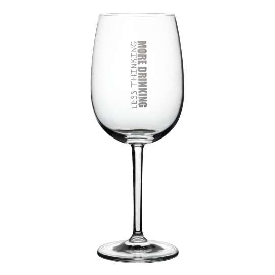 Apero - Weinglas Less Thinking More Drinking von Raeder